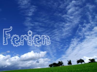 Himmel und Grün, Text Ferien