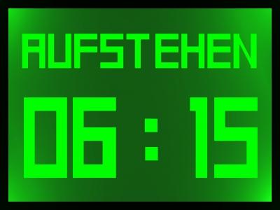 06 : 15 ......AUFSTEHEN !!!!!!!!!!!!