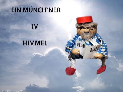 """""""Ein Münchner im Himmel"""""""