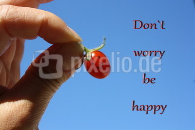 Don`t worry - be happy!
