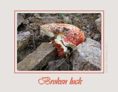Broken luck
