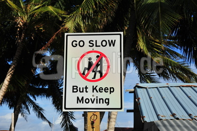 Go slow but keep moving Schild
